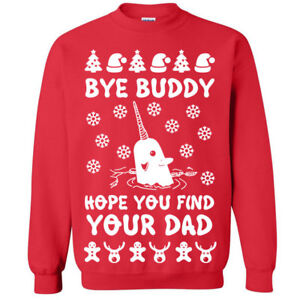 645 Bye Buddy Crew Sweatshirt Ugly Christmas Sweater Party Elf Funny