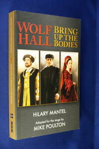 WOLF HALL AND BRING UP THE BODIES Hilary Mantel Mike Poulton PLAYSCRIPT BOOK