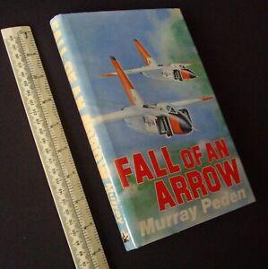 1979-Fall-of-an-Arrow-Murray-Peden-Canada-039-s-Avro-Arrow-Project-Cancellation