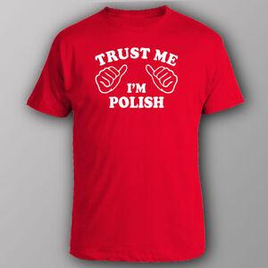 Trust Me Im Polish Funny Novelty T-Shirt Mens tee TShirt