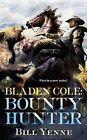Bladen Cole: Bounty Hunter by Bill Yenne (Paperback / softback, 2012)
