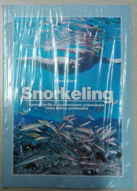 Snorkeling. Apnea facile e osservazione subacquea Libro Come Nuovo N