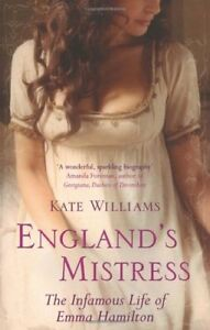 England-039-s-Mistress-The-Infamous-Life-of-Emma-Hamilton-By-Kate-Williams