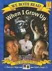 When I Grow Up by Marcy Brown, Marci Brown, Dennis Haley (Paperback / softback, 2005)