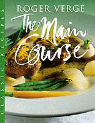 """AS NEW"" Verge, Roger, The Main Course (Master Chefs), Book"
