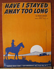 Have I Stayed Away Too Long -1943 sheet music for Vocal Piano Guitar Ukulele