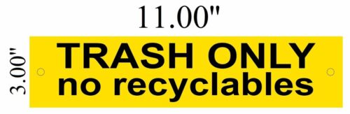 Aluminium TRASH ONLY NO RECYCLABLES SIGN