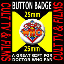 DOCTOR WHO LOGO OLD - CULT TV -  Button Badge 25mm