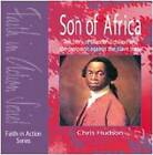 Son of Africa: The Story of Olaudah Equiano and the Campaign Against the Slave Trade by Chris Hudson (Paperback, 2006)