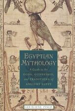 Egyptian Mythology: A Guide to the Gods, Goddesses, and Traditions of Ancient Eg