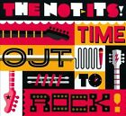 Time out to Rock by The Not Its (CD, 2010, Little Loopy)
