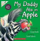 My Daddy Ate an Apple by Craig Smith (Paperback, 2013)
