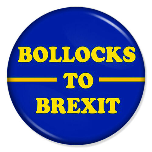 "BOLLOCKS TO BREXIT 25mm 1/"" Pin Badge UK REFERENDUM EU EUROPEAN UNION REMAIN 2"