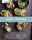 Cooked: Food for Friends by Hardie Grant Books (Paperback, 2016)