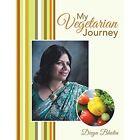 My Vegetarian Journey by Divya Bhatia (Paperback / softback, 2014)