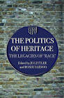The Politics of Heritage: the Legacies of  Race by Taylor & Francis Ltd (Paperback, 2005)