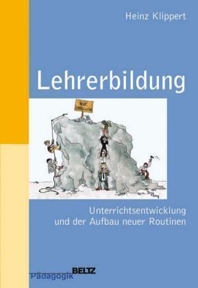 Lehrerbildung: Unterrichtsentwicklung und der Aufbau neuer Routinen. Pra ... /4