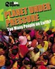 Planet Under Pressure: Too Many People on Earth? by Matt Anniss (Hardback, 2015)