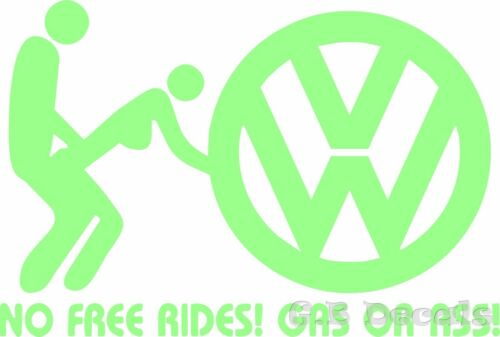 NO 154 VW NO FREE RIDES GAS OR ASS JDM STREET DRIFT DECAL