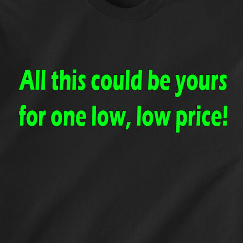 low price cash naughty retro Funny T-Shirt All this could be yours for one low