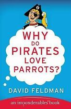 Why Do Pirates Love Parrots? 11 by David Feldman (2007, Paperback)