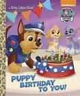 Puppy Birthday to You! (Paw Patrol) by Golden Books (Hardback, 2017)