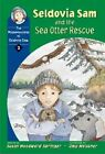 Seldovia Sam and the Sea Otter Rescue by Susan Woodward Springer (Paperback, 2003)