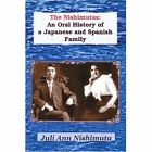 The Nishimutas an Oral History of a Japanese and Spanish Family 9780595375431