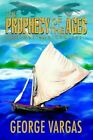 Prophecy of The Ages of War and Choices 9780595296071 by George Vargas