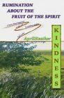 Kindness: Rumination about the Fruit of the Spirit by April Heather (Paperback / softback, 2014)