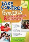 Take Control: Take Control of Dyslexia and Other Reading Difficulties by Janet Price and Jennifer Engel Fisher (2011, Paperback)