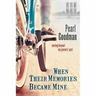 When Their Memories Became Mine: Moving Beyond My Parents' Past by Pearl Goodman (Paperback / softback, 2015)