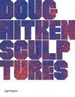 Doug Aitken: Sculptures by Steve Erickson (Hardback, 2015)