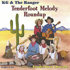 Tenderfoot Melody Roundup by KG & The Ranger (CD, Dec-2004, Flat Loop Productions)