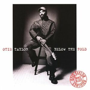Otis-Taylor-Below-The-Fold-CD