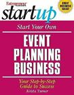 Entrepreneur Magazine's Startup Start Your Own Event Planning Business : Your Step-by-Step Guide to Success by Krista Turner (2004, Hardcover)