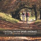 Cycling in the Peak District: Off Road Trails and Quiet Lanes by Tom Fenton, Jon Barton (Paperback, 2007)