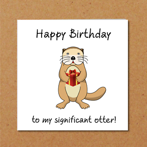 Image Is Loading Funny OTTER BIRTHDAY CARD Boyfriend Husband Girlfriend Wife
