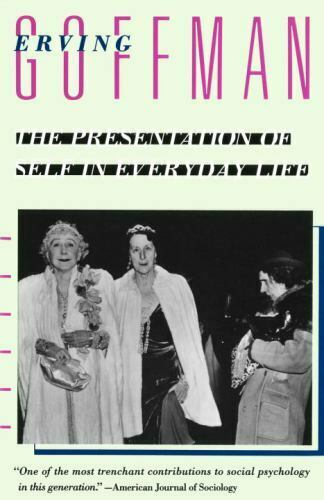 The Presentation Of Self In Everyday Life By Erving Goffman And Erving... - $14.32