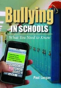bullying in schools what you need to know paul langan