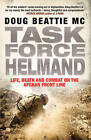 Task Force Helmand: A Soldier's Story of Life, Death and Combat on the Afghan Front Line by Doug Beattie (Paperback, 2010)