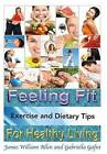 Feeling Fit: Exercise and Dietary Tips for Healthy Living by James William Allen, Gabriella Gafni (Hardback, 2013)