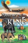Journey to See the King: Second Edition by Dan Magruder (Paperback / softback, 2014)