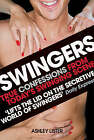 Swingers - True Confessions from Today's Swinging Scene by Ashley Lister (Paperback, 2006)