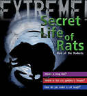 Extreme Science: the Secret Life of Rats: Rise of the Rodents by Trevor Day (Hardback, 2008)