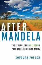 AFTER Nelson MANDELA The Struggle For Freedom In Post-Apartheid South Africa hc