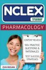 NCLEX: Pharmacology: The NCLEX Trainer: Content Review, 100+ Specific Practice Questions & Rationales, and Strategies for Test Success by Eva Regan (Paperback / softback, 2016)