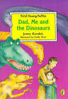 Dad, Me and the Dinosaurs by Jenny Koralek (Paperback, 1998)