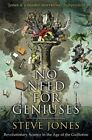 No Need for Geniuses: Revolutionary Science in the Age of the Guillotine by Professor Steve Jones (Hardback, 2016)