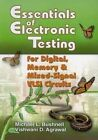 Essentials of Electronic Testing for Digital, Memory and Mixed-Signal VLSI Circuits by M. Bushnell, Vishwani Agrawal (Paperback, 2013)